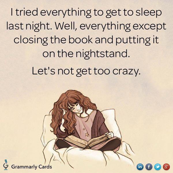 I tried everything to get to sleep last night. Well, everything except closing the book and putting it on the nightstand. Let's not get too crazy.